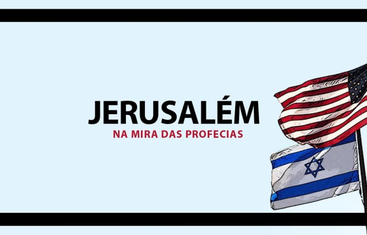 Jerusalém na mira das profecias