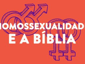 O que a Bíblia, a psiquiatria e a genética dizem sobre a homossexualidade?