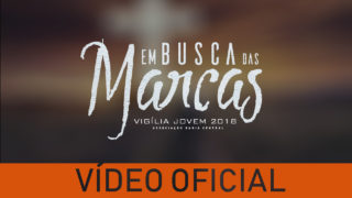 Vigília Jovem 2018 #EmBuscaDasMarcas