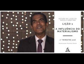 Estudo da Lição 01: A influência do materialismo – 1º Trim/2018