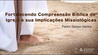 Seminário 1 – Fortalecendo a Compreensão Bíblica da Igreja e suas Implicações Missiológicas