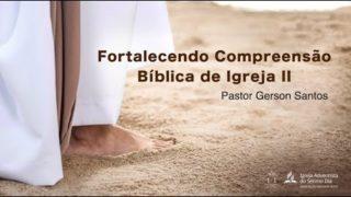 Seminário 3 – Fortalecendo a Compreensão Bíblica de Igreja II