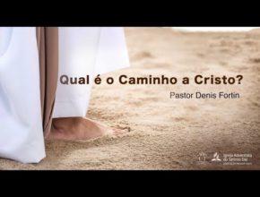 Seminário 7 – Temas de Salvação no Caminho a Cristo: Qual é o Caminho a Cristo?