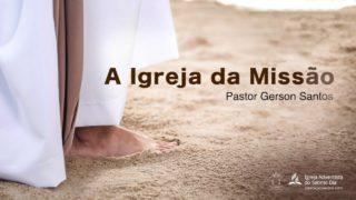 Seminário 8 – A Igreja da Missão