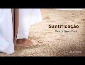 Seminário 10 – Temas da Salvação no Caminho a Cristo: Santificação
