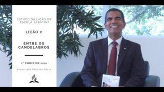 Lição da Escola Sabatina 2 – Entre os Candelabros – 1º Trim. 2019
