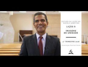 Lição da Escola Sabatina 6 – Imagens de Unidade – 4º Trim. 2018
