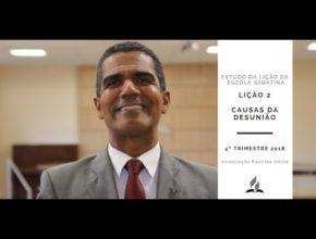 Lição da Escola Sabatina 2 – Causas da Desunião – 4º Trim. 2018