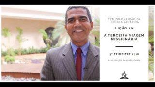 Lição da Escola Sabatina 10 – A terceira viagem missionária 3ºTrim/2018