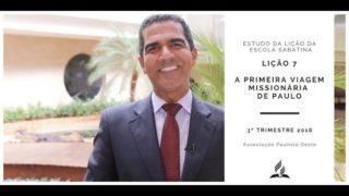 Lição da Escola Sabatina 07 – A primeira viagem missionária de Paulo 3ºTrim/2018