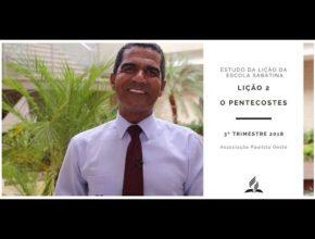 Lição da Escola Sabatina 02 – O Pentecostes – 3º Trim/2018