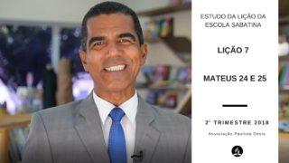 Lição da Escola Sabatina – Mateus 24 e 25 – 2ºTrim/2018