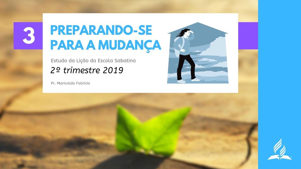 LES 3 – Preparando-se Para a Mudança – 2º Trim. 2019