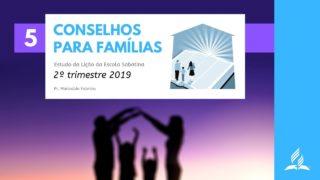 LES 5 – Conselhos Para Famílias – 2º Trim. 2019