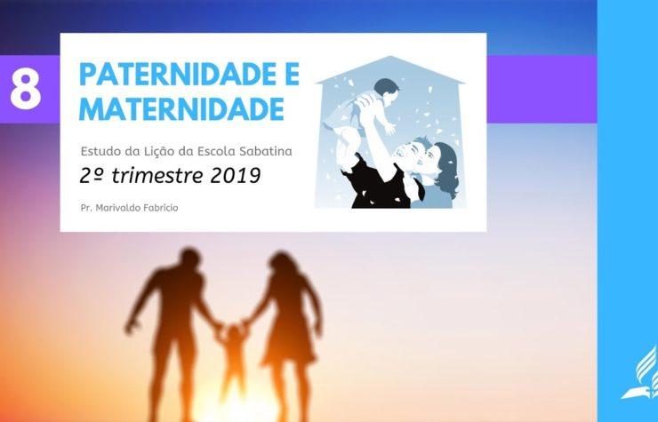 LES 8 – Paternidade e Maternidade – 2º Trim. 2019