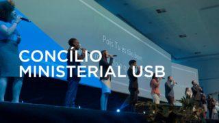 Concílio Ministerial USB – Dia 2