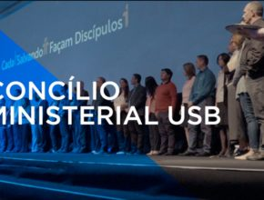 Concílio Ministerial USB – Dia 3