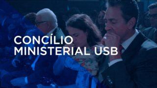 Concílio Ministerial USB – Dia 4