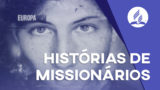 Playlist: Histórias de Missionários