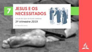 LES 7 – Jesus e os necessitados
