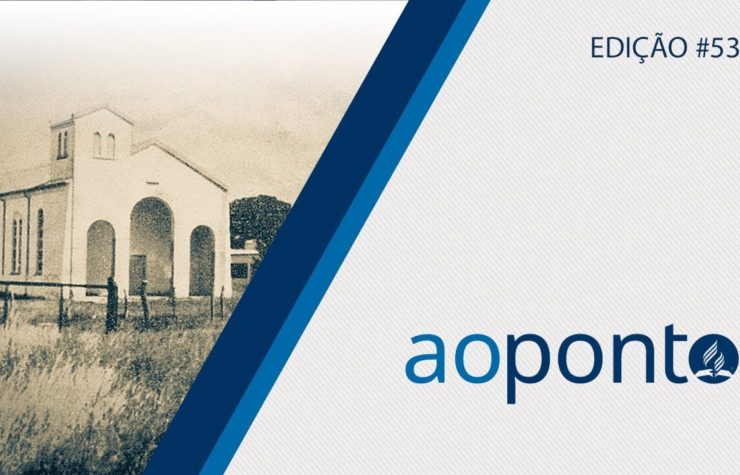 125 anos da igreja na América do Sul | AOPONTO#53 | #concilioanual