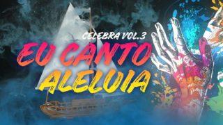 Eu Canto Aleluia – Celebra SP Vol. 3