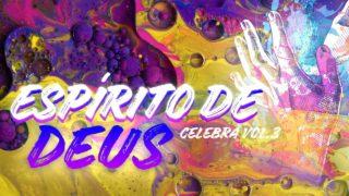 Espírito de Deus – Celebra SP Vol. 3
