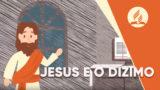 Jesus e o Dízimo | Primeiro Deus