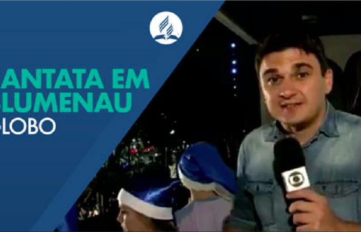 Cantata na Prefeitura de Blumenau (Globo)