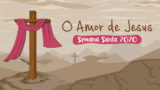 O amor de Jesus – Música tema Infantil | Semana Santa 2020