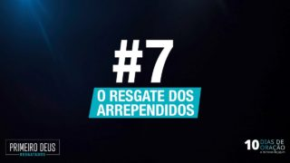 #7 O Resgate dos arrependidos
