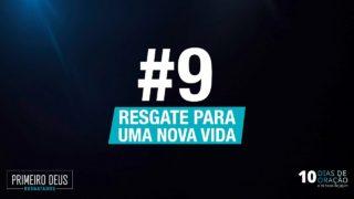 #9 Resgate para uma nova Vida