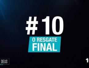 #10 O Resgate final
