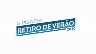 Giro APSo – Retiro de Verão 2020