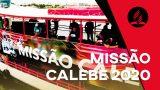Vídeo promocional Missão Calebe – Julho de 2020
