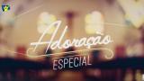 Playlist: Adoração Especial