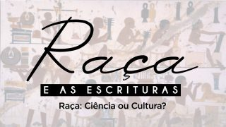 Playlist: Raça e as Escrituras