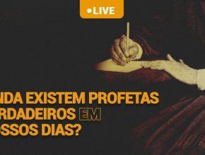 ? LIVE | Ainda existem profetas verdadeiros em nossos dias? ?