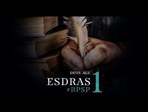 Playlist: Esdras – Reavivados por Sua Palavra