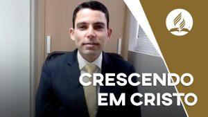 Crescendo em Cristo | Pastor Josanan Alves