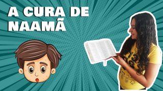 A cura do comandante Naamã | Contando a Bíblia Kids
