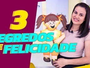SEGREDOS DE FELICIDADE 3 I Adoração Infantil com a Tia Cris ??