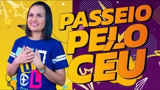 UM RÁPIDO PASSEIO PELO CÉU | 6 – 12/FEV Juvenis 2021