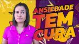 A ANSIEDADE TEM CURA |13/FEV Juvenis 2021