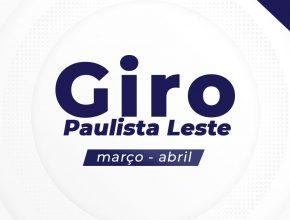GIRO PAULISTA LESTE 2021 – Mar/Abr