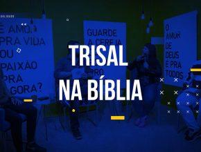 Trisal na Bíblia | Episódio 9 | Temporada: Sexualidade | Lição dos Jovens