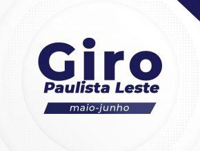 GIRO PAULISTA LESTE 2021 – Mai/Jun