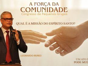 A missão do Espírito Santo | Pr. Leonardo Nunes | Congresso de Pequenos Grupos 2021