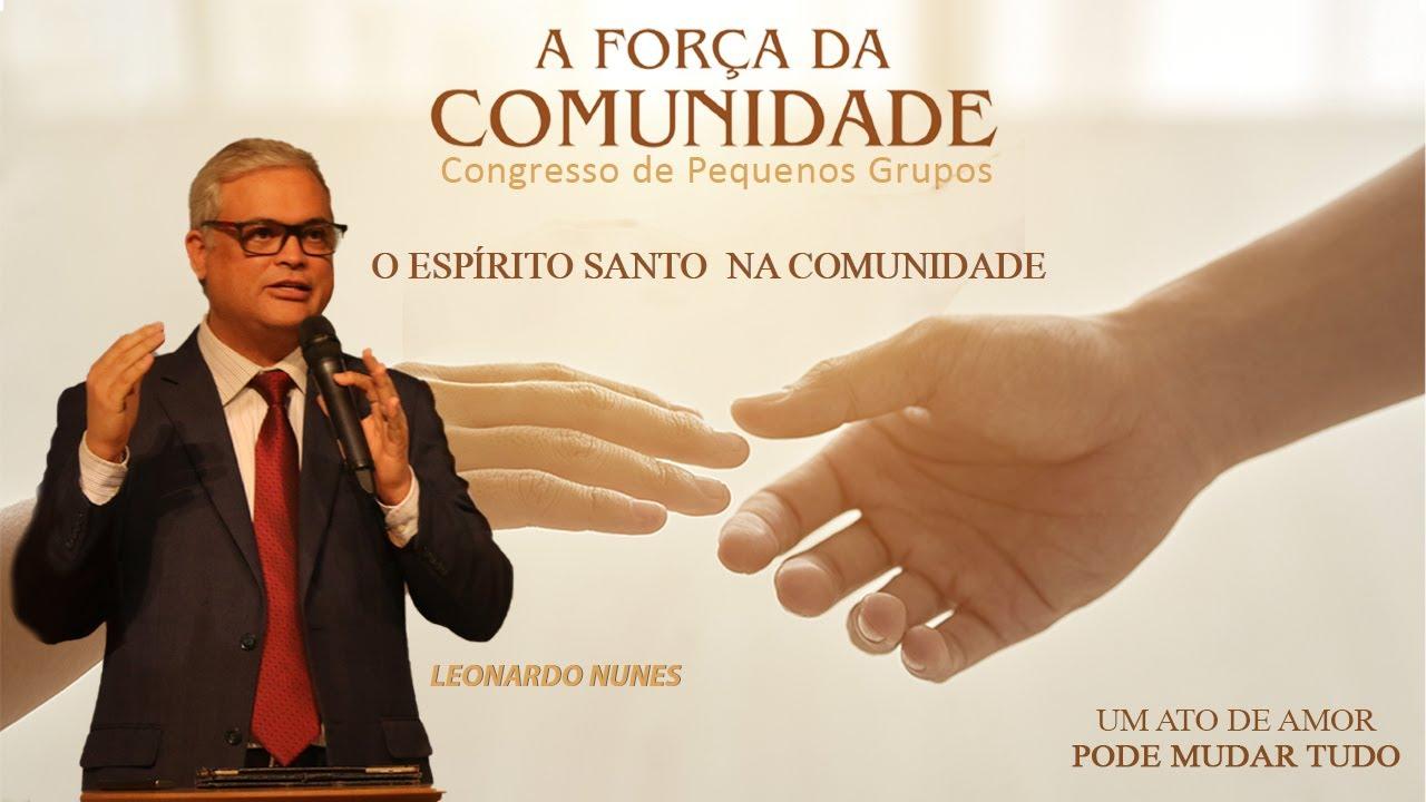 O Espírito Santo na Comunidade   Pr. Leonardo Nunes   Congresso de Pequenos Grupos 2021