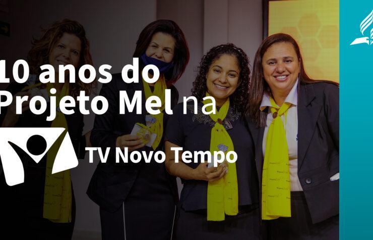 Projeto Mel celebra 10 anos | Revista Novo Tempo